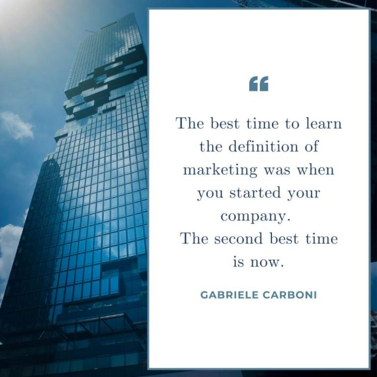 The best time to learn the definition of marketing was when you started your company. The second best time is now.